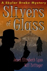 Slivers of Glass ebook by Janet Elizabeth Lynn,Will Zeilinger