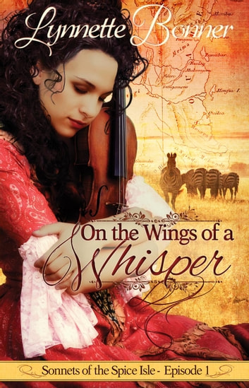 On the Wings of a Whisper - Sonnets of the Spice Isle, #1 ebook by Lynnette Bonner