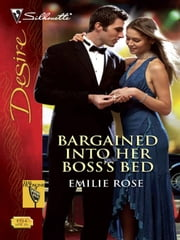Bargained Into Her Boss's Bed ebook by Emilie Rose
