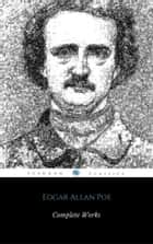Complete Works Of Edgar Allan Poe - The New Raven Edition ebook by Edgar Allan Poe