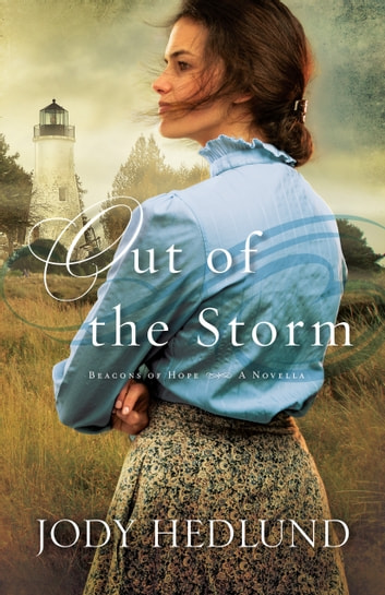 Out of the Storm (Beacons of Hope) - A Novella ebook by Jody Hedlund