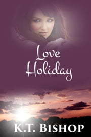 Love Holiday ebook by KT Bishop