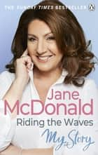 Riding the Waves - My Story ebook by