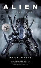 Alien - The Cold Forge ebook by