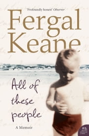 All of These People: A Memoir ebook by Fergal Keane