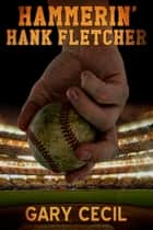 Hammerin' Hank Fletcher ebook by Gary Cecil
