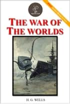 The war of the worlds - (FREE Audiobook Included!) ebook by H. G. Wells