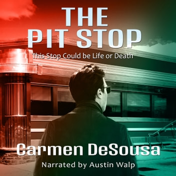 Pit Stop, The - (This Stop Could be Life or Death) audiobook by Carmen DeSousa