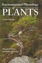 Environmental Physiology of Plants ebook by Alastair H. Fitter,Robert K.M. Hay