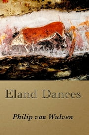 Eland Dances ebook by Philip van Wulven