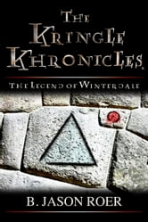 The Kringle Khronicles volume 1: The Legend of Winterdale ebook by B. Jason Roer