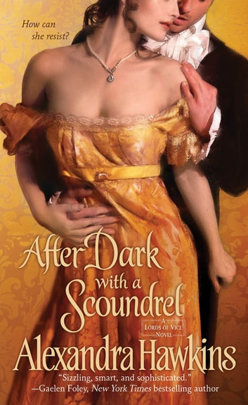 After Dark with a Scoundrel - Lords of Vice ebook by Alexandra Hawkins
