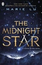 The Midnight Star (The Young Elites book 3) ebook by Marie Lu