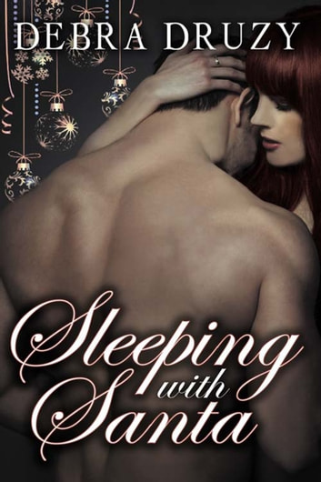 Sleeping With Santa ebook by Debra  Druzy