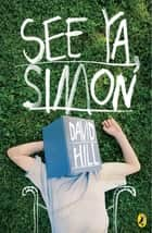 See Ya Simon ebook by David Hill