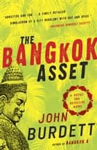 The Bangkok Asset ebook by John Burdett