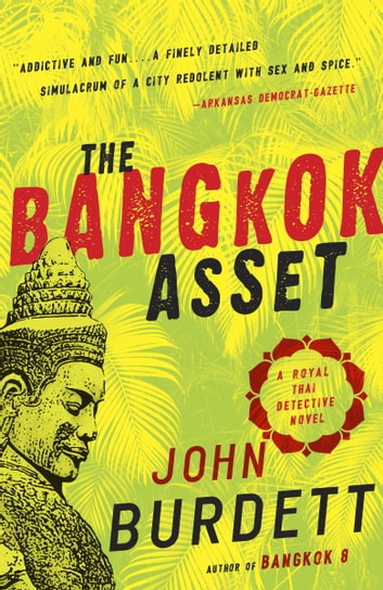 The Bangkok Asset - A novel ebook by John Burdett