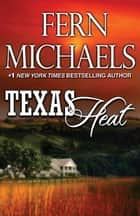 Texas Heat - A Novel 電子書 by Fern Michaels