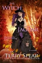 The Witch and the Jaguar ebook by Terry Spear