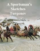 A Sportsman's Sketches or Hunting Sketches, both volumes in a single file ebook by Ivan Turgenev