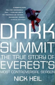 Dark Summit - The True Story of Everest's Most Controversial Season ebook by Kobo.Web.Store.Products.Fields.ContributorFieldViewModel