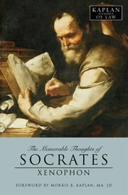 The Memorable Thoughts of Socrates ebook by Xenophon,Morris B Kaplan