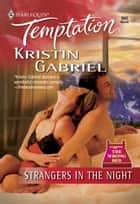 Strangers In The Night (Mills & Boon Temptation) ebook by Kristin Gabriel