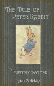 The Tale of Peter Rabbit (Illustrated + Audiobook Download Link) ebook by Beatrix Potter