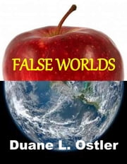 False Worlds ebook by Duane L. Ostler