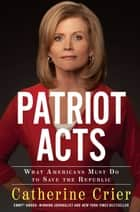 Patriot Acts ebook by Catherine Crier