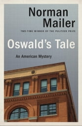 Oswald's Tale - An American Mystery ebook by Norman Mailer