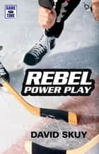 Rebel Power Play ebook by David Skuy