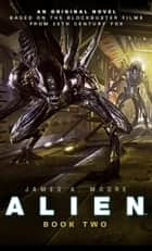 Alien: Sea of Sorrows (Novel #2) ebook by James A. Moore