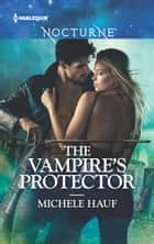 The Vampire's Protector ebook by Michele Hauf