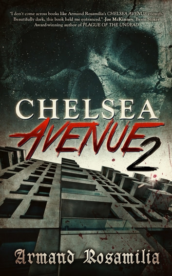 Chelsea Avenue 2: A Supernatural Thriller ebook by Armand Rosamilia