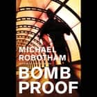 Bombproof audiobook by Michael Robotham
