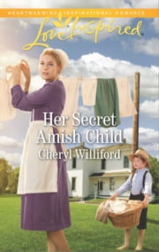 Her Secret Amish Child - A Fresh-Start Family Romance ebook by Cheryl Williford