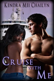 Cruise with Me ebook by Kendra Mei Chailyn