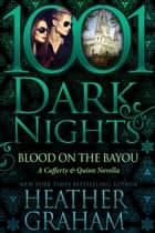 Blood on the Bayou: A Cafferty & Quinn Novella ebook by Heather Graham