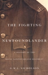 Fighting Newfoundlander ebook by Gerald W.L. Nicholson