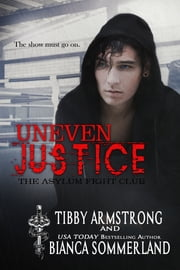 Uneven Justice ebook by Bianca Sommerland, Tibby Armstrong