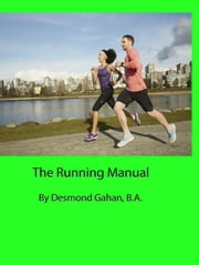 The Running Manual ebook by Desmond Gahan
