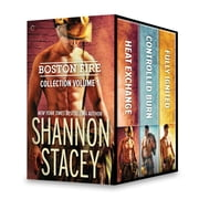 Boston Fire Collection Volume 1 - Heat Exchange\Controlled Burn\Fully Ignited ebook by Shannon Stacey