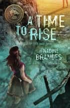 A Time to Rise - Out of Time, #3 電子書 by Nadine Brandes