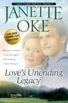 Love's Unending Legacy (Love Comes Softly Book #5) ebook by