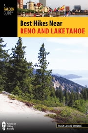 Best Hikes Near Reno and Lake Tahoe ebook by Tracy Salcedo-Chourré