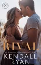 The Rival ebook by Kendall Ryan