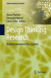 Design Thinking Research - Building Innovation Eco-Systems ebook by Larry Leifer,Hasso Plattner,Christoph Meinel