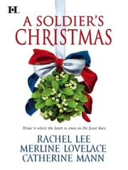 A Soldier's Christmas: I'll Be Home\A Bridge for Christmas\The Wingman's Angel - I'll Be Home\A Bridge for Christmas\The Wingman's Angel ebook by Rachel Lee,Merline Lovelace,Catherine Mann