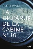 La disparue de la cabine n°10 ebook by